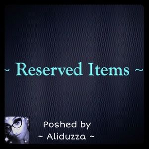 Other - RESERVED! ON HOLD!